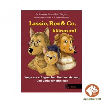 Lassie, Rex & Co. klären auf Wege zur erfolgreichen Hundeerziehung und Verhaltenstherapie